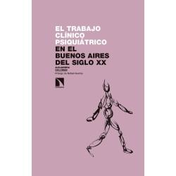 El trabajo clínico psiquiátrico en el Buenos Aires del siglo XX