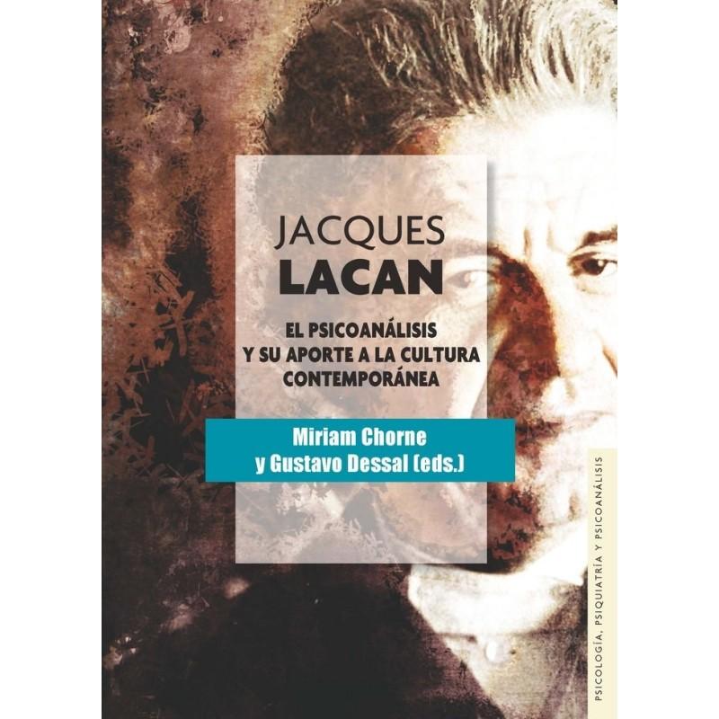 JACQUES LACAN. El psicoanálisis y su aporte a la cultura contemporánea