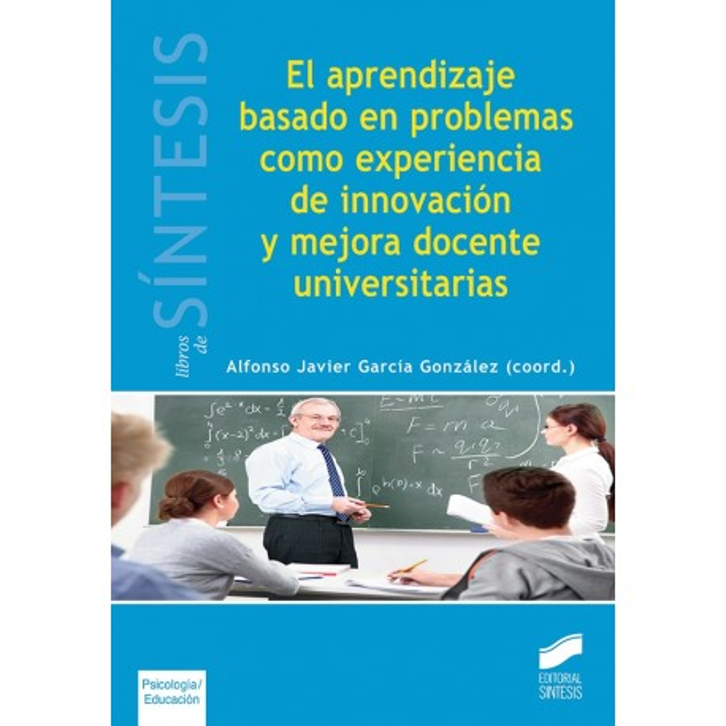 El aprendizaje basado en problemas como experiencia de innovación y mejora docente universitarias