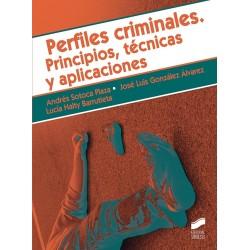 Perfiles criminales. Principios, técnicas y aplicaciones