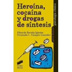 Heroínca, cocaína y drogas de síntesis