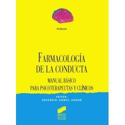 Farmacología de la conducta. Manual básico para psicoterapeutas y clínicos