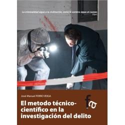 El método técnico-científico en la investigación del delito