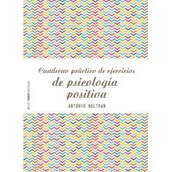 Cuaderno práctico de ejercicios de psicología positiva