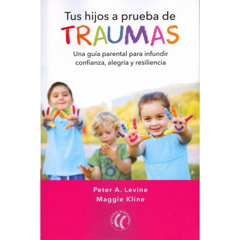 Tus hijos a prueba de traumas