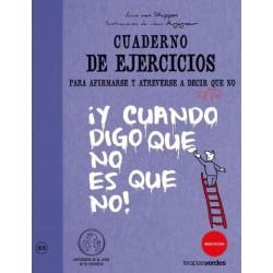 Cuaderno de ejercicios para afirmarse y atreverse a decir al fin que no