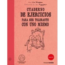 Cuaderno de ejercicios para ser tolerante con uno mismo