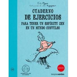 Cuaderno de ejercicios para tener un espíritu zen en un mundo convulso