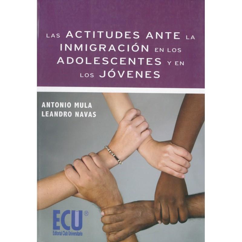 Las actitudes ante la inmigración en los adolescentes y en los jóvenes