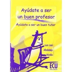 Ayúdate a ser un buen profesor. Ayúdate a ser un buen tutor