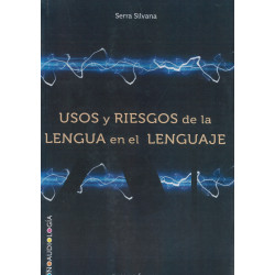 Usos y riesgos de la lengua en el lenguaje