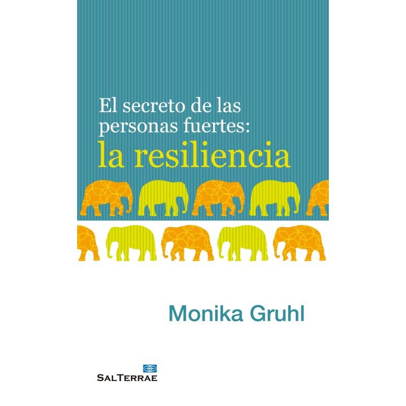 El secreto de las personas fuertes: la resiliencia