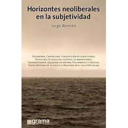 Horizontes neoliberales en la subjetividad