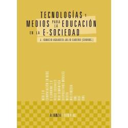 Tecnologías y medios para la educación en la e-sociedad