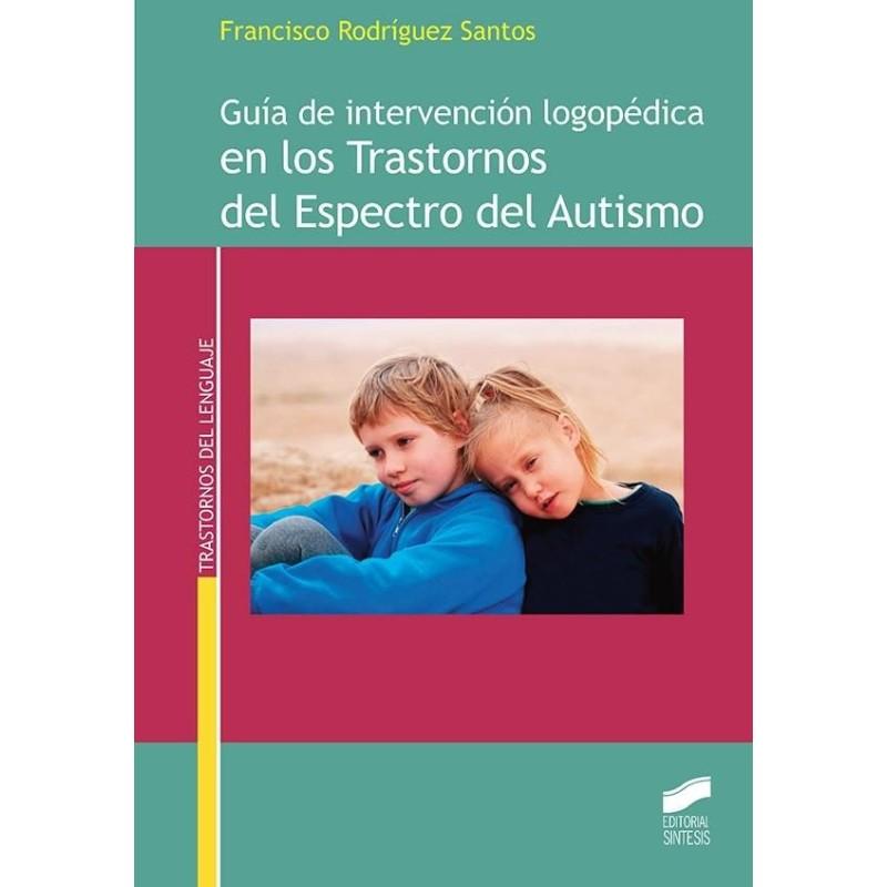 Guía de intervención logopédica en los trastornos del espectro del autismo