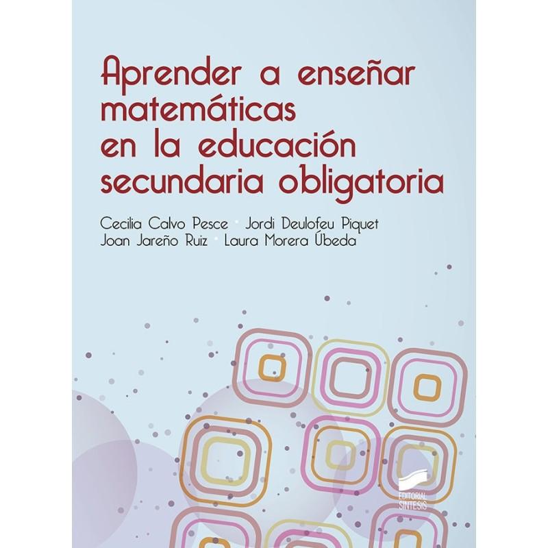 Aprender a enseñar matemáticas enla educación secundaria obligatoria
