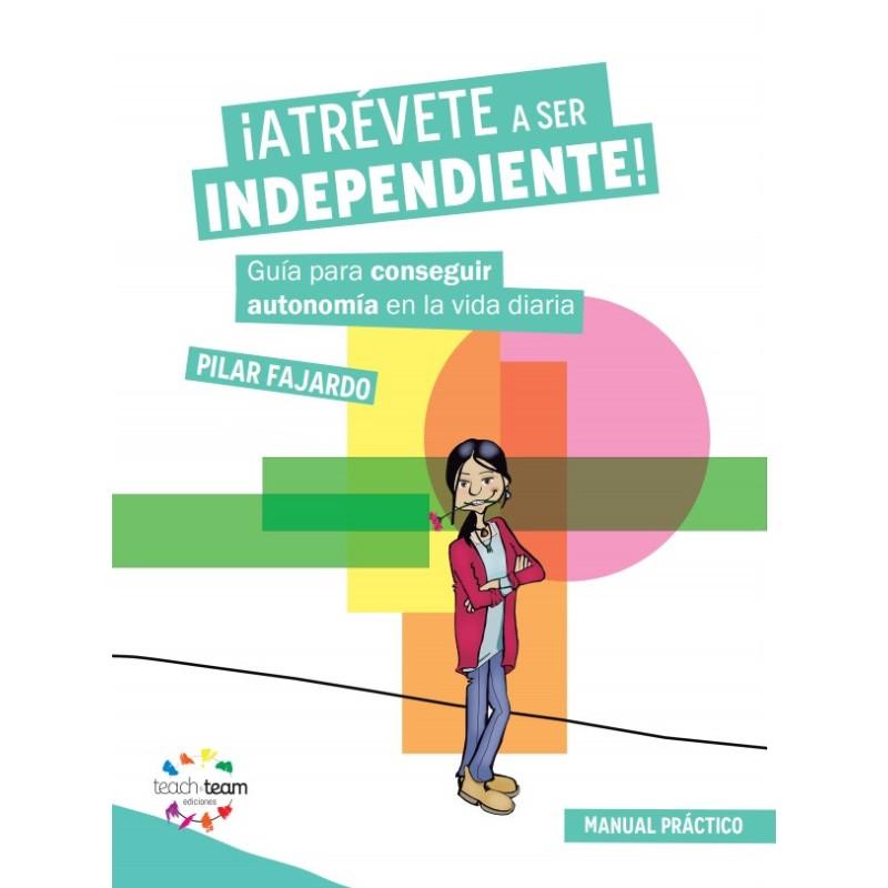 ¡Atrévete a ser independiente!