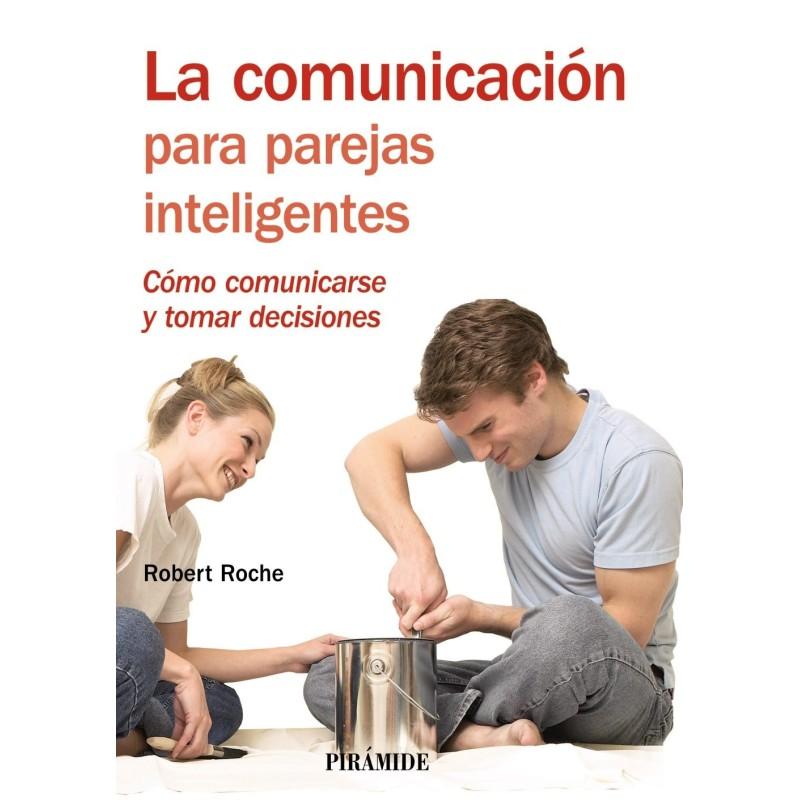 La comunicación para parejas inteligentes