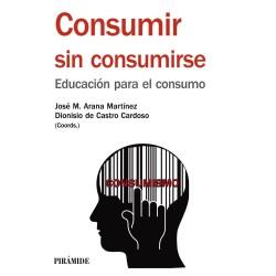 Consumir sin consumirse