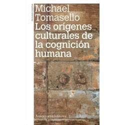 Los orígenes culturales de la cognición humana