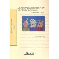 La práctica educativa en la primera infancia: 3-6 años. Vol. II