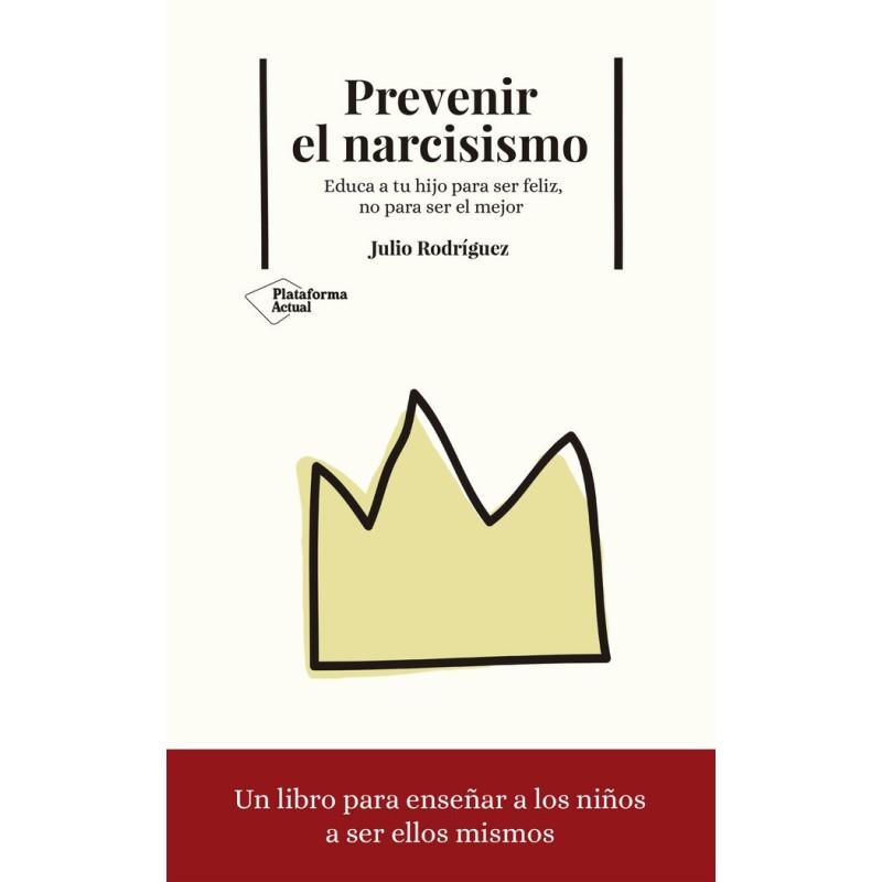 Prevenir el narcisismo