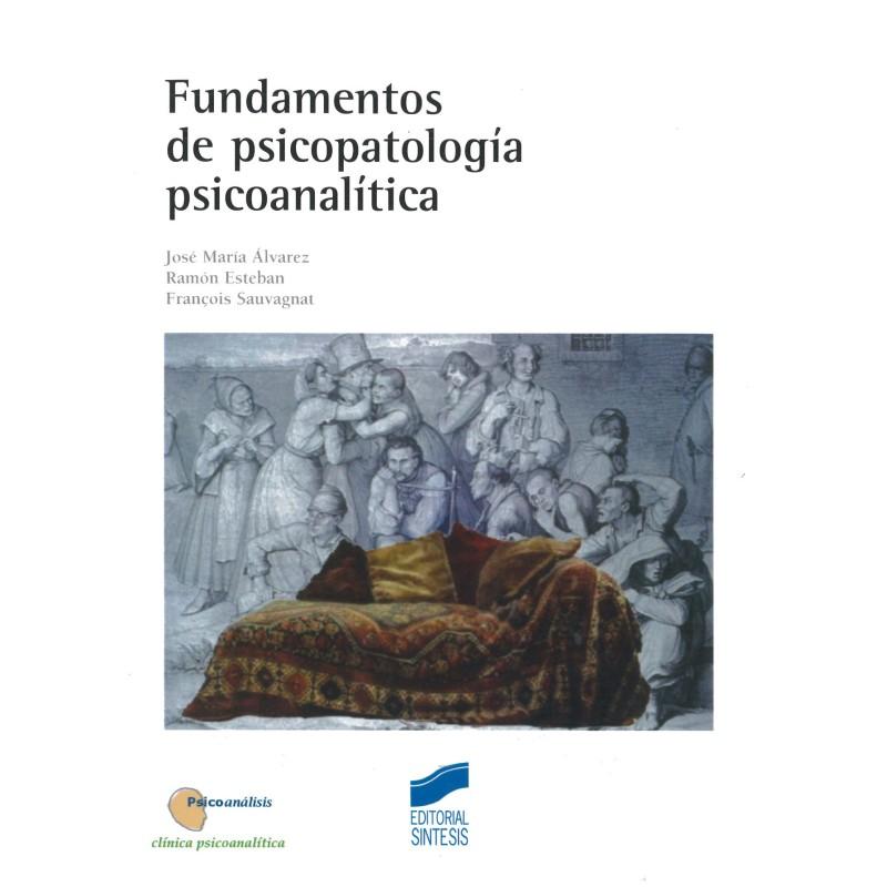 Fundamentos de la psicopatología psicoanalítica