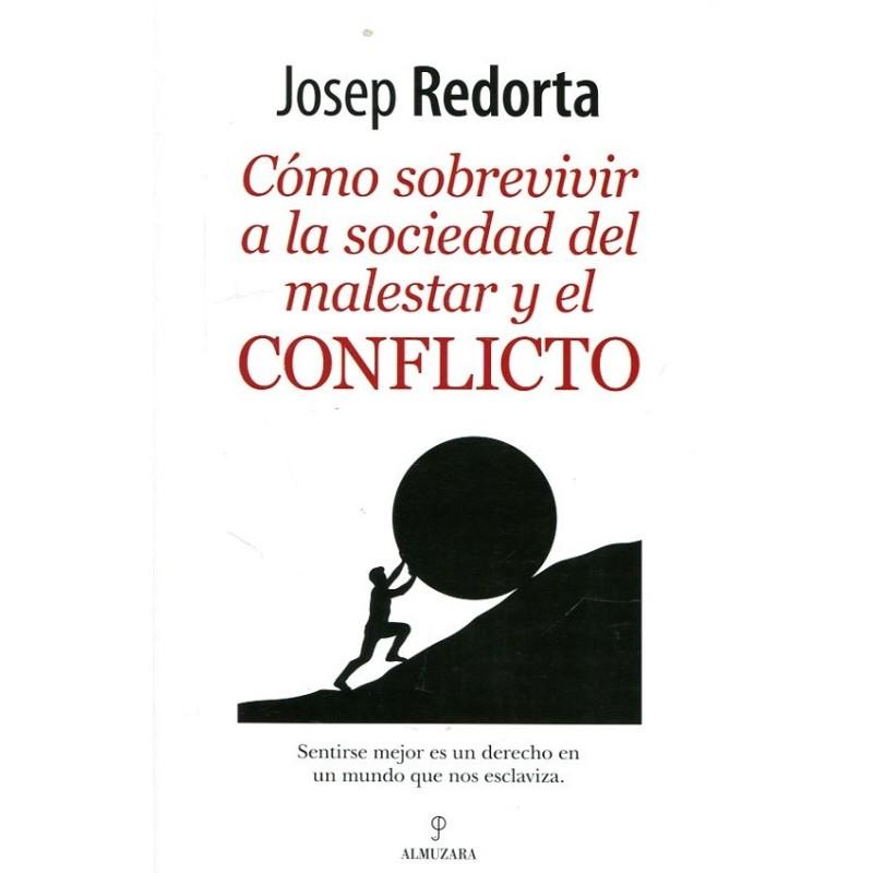 Cómo sobrevivir a la sociedad del malestar y el conflicto