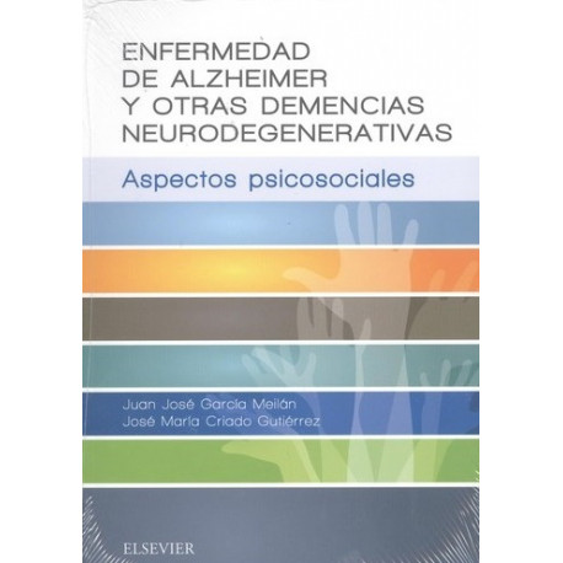 Enfermedad de Alzheimer y otras demencias neurodegenerativas