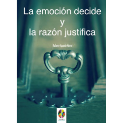 La emoción decide y la razón justifica
