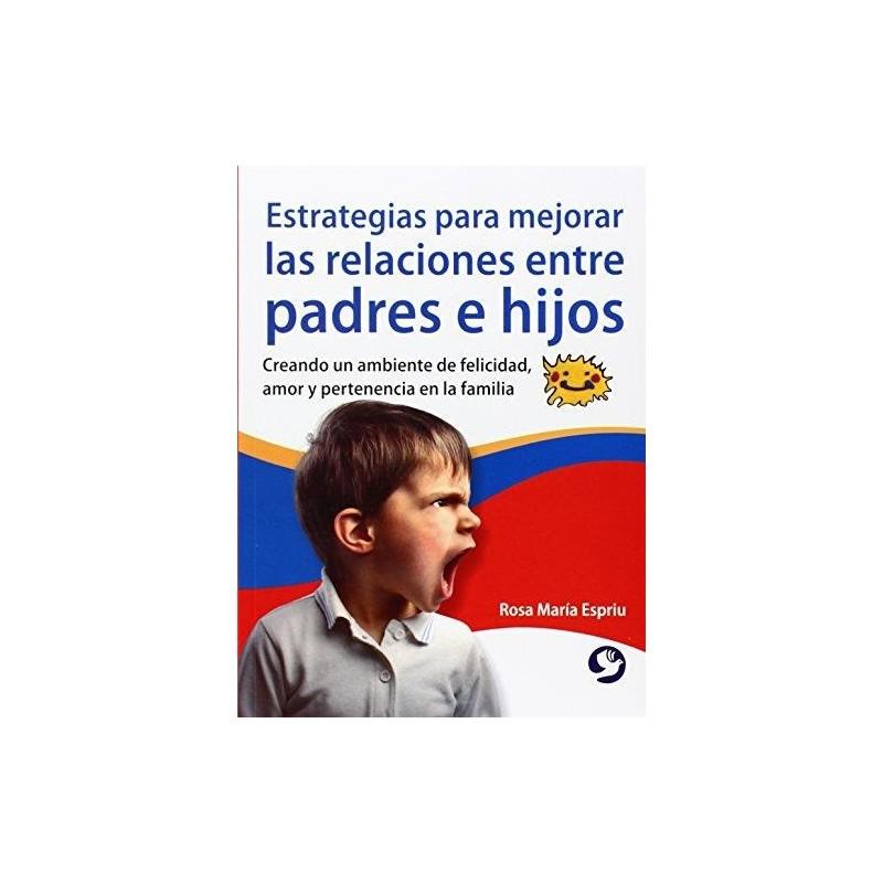 Estrategias para mejorar las relaciones entre padres e hijos