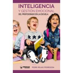 Inteligencia y gestión emocional del profesorado en la escuela