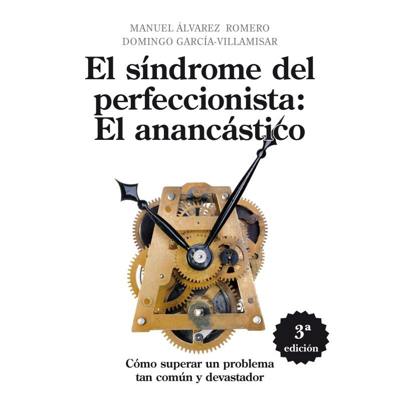 El síndrome del perfeccionista: el anancástico