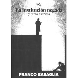 La institución negada y otros escritos