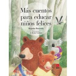 Más cuentos para educar a niños felices