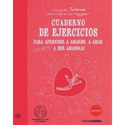 Cuaderno de ejercicios para aprender a amarse, a amar y, por qué no, a ser amado(a)