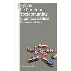 Toxicomanías y psicoanálisis