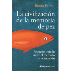 La civilización de la memoria de pez