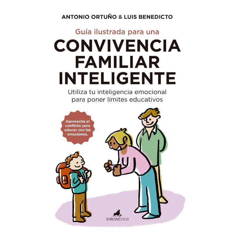 Guía ilustrada para una convivencia familiar inteligente