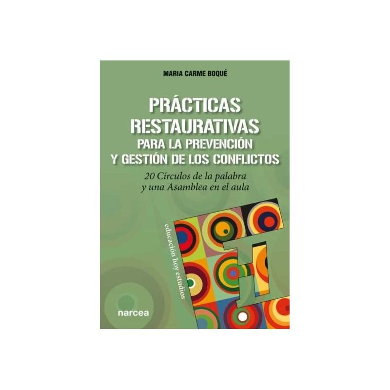 Prácticas restaurativas para la prevención y gestión de los conflictos