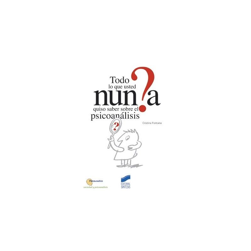 Todo lo que usted nunca quiso saber sobre el psicoanálisis