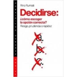 Decidirse: ¿cómo escoger la opción correcta?