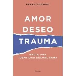 Amor, Deseo, Trauma